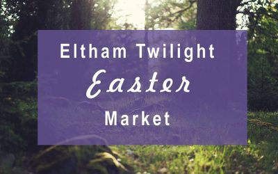 ELTHAM TWILIGHT EASTER MARKET, 22 MARCH 2018