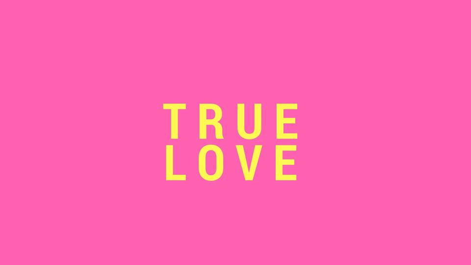 TRUE LOVE @IN.CUBE8R GALLERY 5-17 APRIL 2018