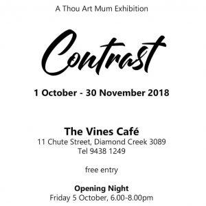 CONTRAST @ THE VINES CAFE 1 OCTOBER - 30 NOVEMBER 2018