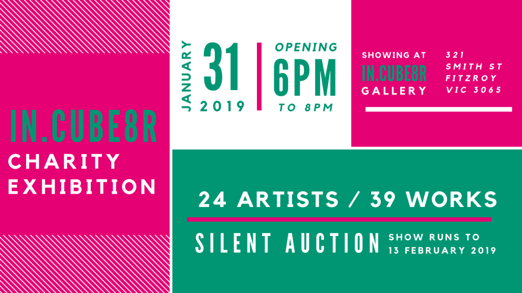 2019 CHARITY FUNDRAISER, 31 JANUARY - 13 FEBRUARY 2019 @ IN.CUBE8R GALLERY