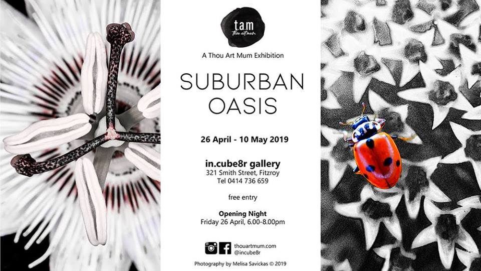 SUBURBAN OASIS @ IN.CUBE8R FITZROY, 26 APRIL – 10 MAY 2019