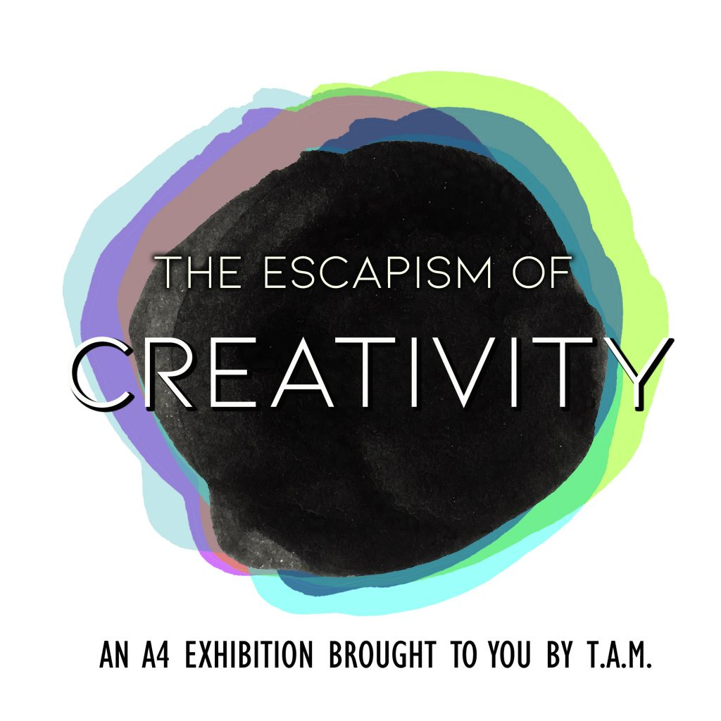 THE ESCAPISM OF CREATIVITY, 1-30 NOVEMBER 2020